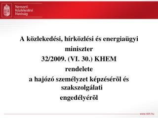 A k zleked si, h rk zl si  s energia gyi miniszter 32