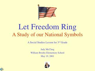Let Freedom Ring A Study of our National Symbols