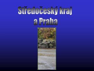 Středočeský kraj  a Praha