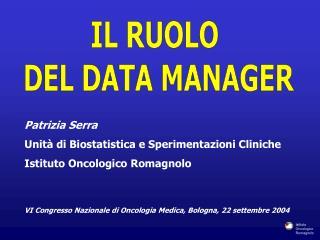 Patrizia Serra Unità di Biostatistica e Sperimentazioni Cliniche Istituto Oncologico Romagnolo
