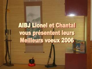AIBJ Lionel et Chantal vous pr�sentent leurs Meilleurs voeux 2006