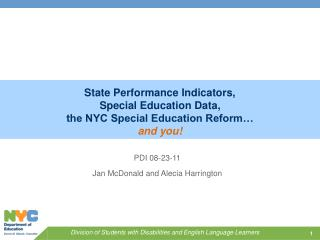 State Performance Indicators,   Special Education Data, the NYC Special Education Reform…
