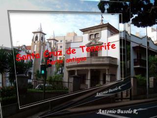 Santa Cruz de Tenerife Parte antigua