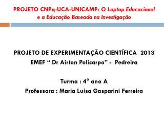 PROJETO CNPq-UCA-UNICAMP:  O Laptop Educacional e a Educação Baseada na Investigação