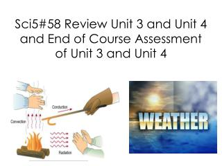 Sci5#58  Review Unit  3  and Unit  4  and End of Course Assessment of Unit  3  and Unit  4