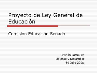Proyecto de Ley General de Educación Comisión Educación Senado
