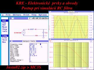 KRE - Elektronické  prvky a obvody Postup pri simulácii RC filtra