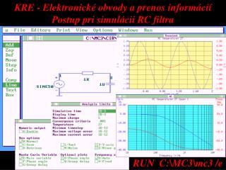KRE - Elektronické obvody a prenos informácií Postup pri simulácii RC filtra