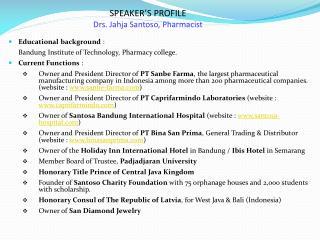 SPEAKER'S PROFILE Drs. Jahja Santoso, Pharmacist