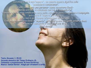 Testo: Giovanni, 1, 35-42.  Seconda domenica del Tempo Ordinario –B-.
