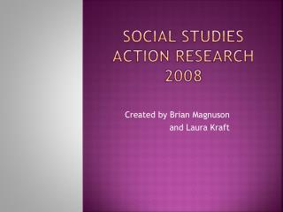 Social Studies Action Research 2008