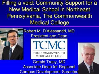 Robert M. D'Alessandri, MD President and Dean