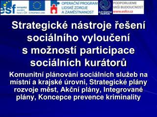 Strategické nástroje řešení sociálního vyloučení smožností participace sociálních kurátorů