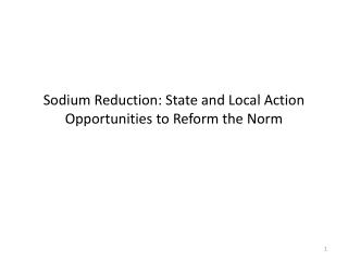 Sodium Reduction: State and Local Action Opportunities to Reform the Norm