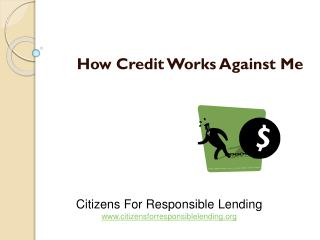 How Credit Works Against Me
