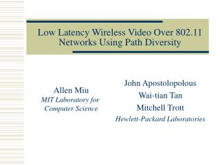 Low Latency Wireless Video Over 802.11 Networks Using Path Diversity
