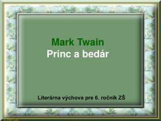 Mark Twain Princ a bedár