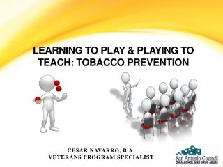 LEARNING TO PLAY & PLAYING TO TEACH: TOBACCO PREVENTION