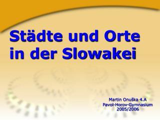 Städte und Orte  in der Slowakei