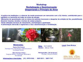 Workshop Revitaliza��o e Desintoxica��o Despertando o Princ�pio do Amor