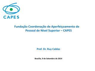 Prof. Dr.  Ruy  Caldas Brasília, 9 de  Setembro  de 2014