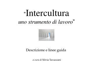 """"""" Intercultura uno strumento di lavoro """""""