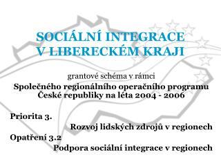 SOCI�LN� INTEGRACE  V LIBERECK�M KRAJI