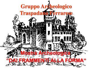 Gruppo Archeologico Traspadana Ferrarese