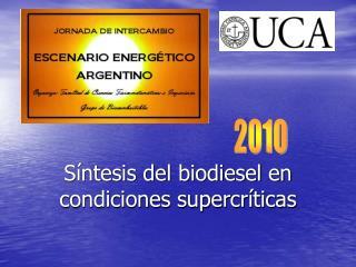 Síntesis del biodiesel en condiciones supercríticas