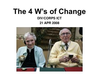 The 4 W s of Change
