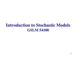 Introduction to Stochastic Models GSLM 54100