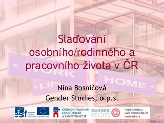Sla ďování osobního/rodinného a pracovního života v ČR