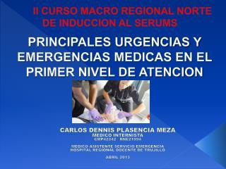 PRINCIPALES URGENCIAS Y EMERGENCIAS MEDICAS EN EL PRIMER NIVEL DE ATENCION