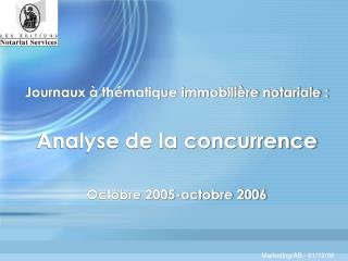Journaux � th�matique immobili�re notariale :  Analyse de la concurrence