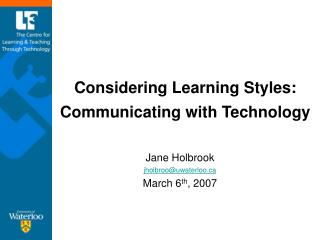 Considering Learning Styles: Communicating with Technology