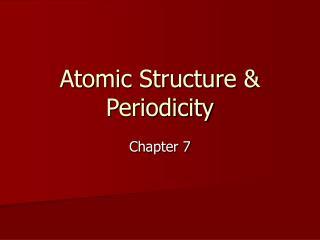 Atomic Structure & Periodicity