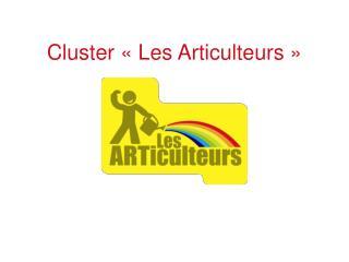 Cluster «Les Articulteurs»