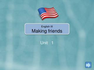 English  III Making friends