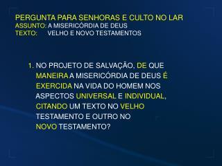 PERGUNTA PARA JOVENS E OBREIROS ASSUNTO:  A MISERICÓRDIA DE DEUS  TEXTO:       EZEQUIEL CAP.20