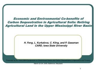 H. Feng, L. Kurkalova, C. Kling, and P. Gassman CARD, Iowa State University