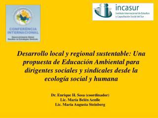 Dr. Enrique H. Sosa (coordinador) Lic. María Belén Aenlle Lic. María Augusta Steinberg