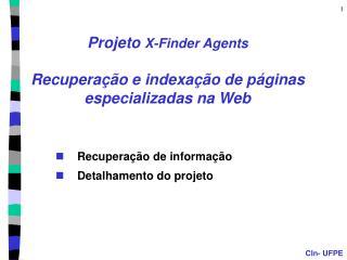Projeto  X-Finder Agents Recuperação e indexação de páginas especializadas na Web