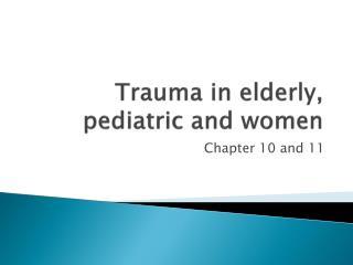 Trauma in elderly, pediatric and women