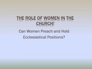 The role of women in the church!