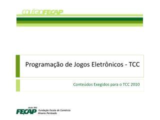 Programação  de  Jogos Eletrônicos  - TCC