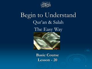 Begin to Understand Qur'an & Salah  The Easy Way