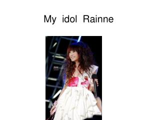 My  idol  Rainne