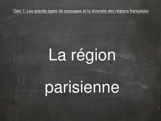 Géo 1: Les grands types de paysages et la diversité des régions françaises