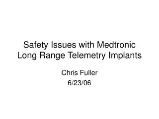 Safety Issues with Medtronic Long Range Telemetry Implants