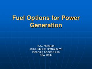 Fuel Options for Power Generation